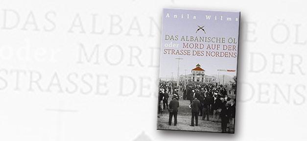 Das albanische Öl oder Mord auf der Straße des Nordens © Transit Verlag, Collage MiG