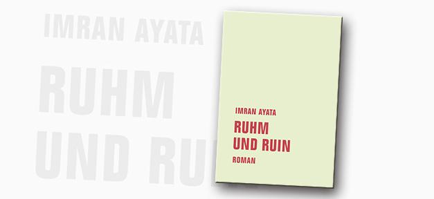 Buch, Ruhm und Ruin, Ruhm, Ruin, Imran, Ayata