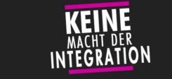 Keine Macht der Integration, Integration, Macht