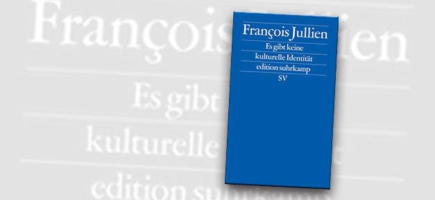 Buch, Kultur, Identität, Suhrkamp, François Julliens