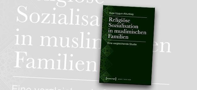 Religion, Islam, Muslime, Ayşe Uygun-Altunbaş, Buch, Studie, Buchcover