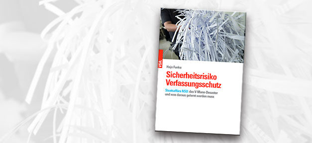 Verfassungsschutz, Buch, NSU, Sicherheitsrisiko, Hajo Funke