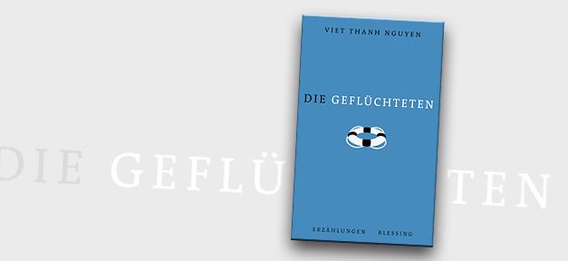Die Geflüchteten, Buch, Vietnam, Vietnamesen, Flucht, Viet Thanh Nguyen