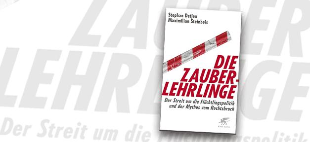 Die Zauberlehrlinge, Stephan Detjen, Maximilian Steinbeis, Flüchtlinge, Flüchtlingspolitik, Rechtspopulismus