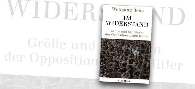 Im Widerstand, Buch, Wolfgang Benz, Nationalsozialismus, Adolf Hitler