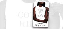 Gott hilf dem Kind, Toni Morrison, Buch, Cover, Rassismus, USA