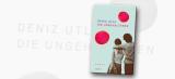 """""""Die Ungehaltenen"""" - Debütroman von Deniz Utlu"""