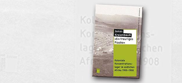 Jonas Kreienbaum, Ein trauriges Fiasko, Kolonie, Konzentrationslager, Afrika