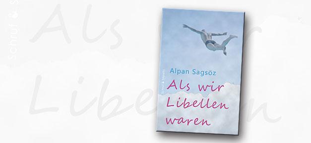 Buch, Buchcover, Als wir Libellen waren, Alpan Sagsöz