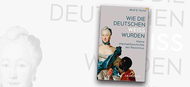 Rassismus, Buch, Buchcover, Wie die Deutschen weiß wurden