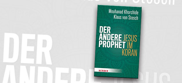 Prophet, Jesu, Buch, Koran, Khorchide, Stosch