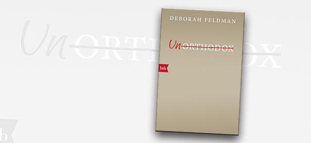 Unorthodox, Deborah Feldman, Juden, Jüdisch, Frau, Freiheit