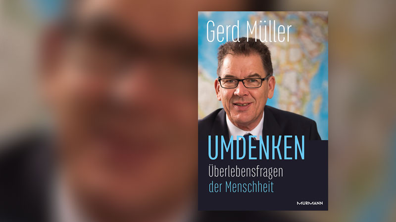 Umdenken, Buchcover, Gerd Müller, Flucht, Migration