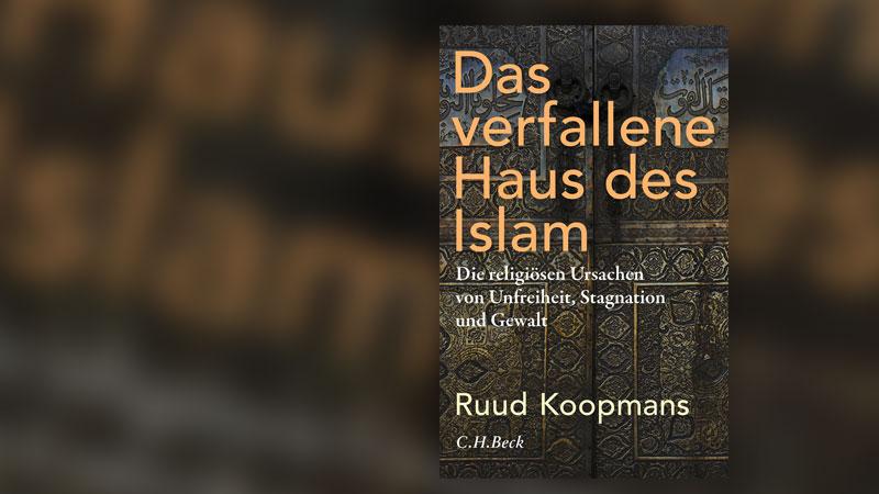 Buch, Das verfallene Haus des Islam, Ruud Koopmans