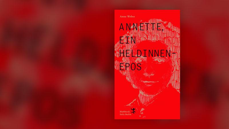 Buch, Roman, Annette, Heldinnenepos, Anne Weber