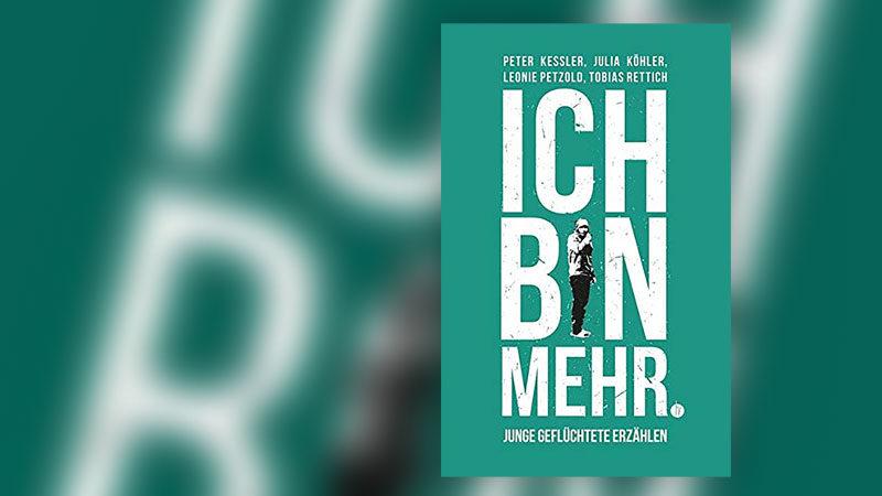 Buch, Flüchtling, Flüchtlinge, Ich bin mehr, Flucht, Integration