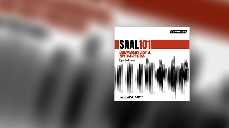 NSU, Hörspiel, Saal 101, Prozess, Dokumentation